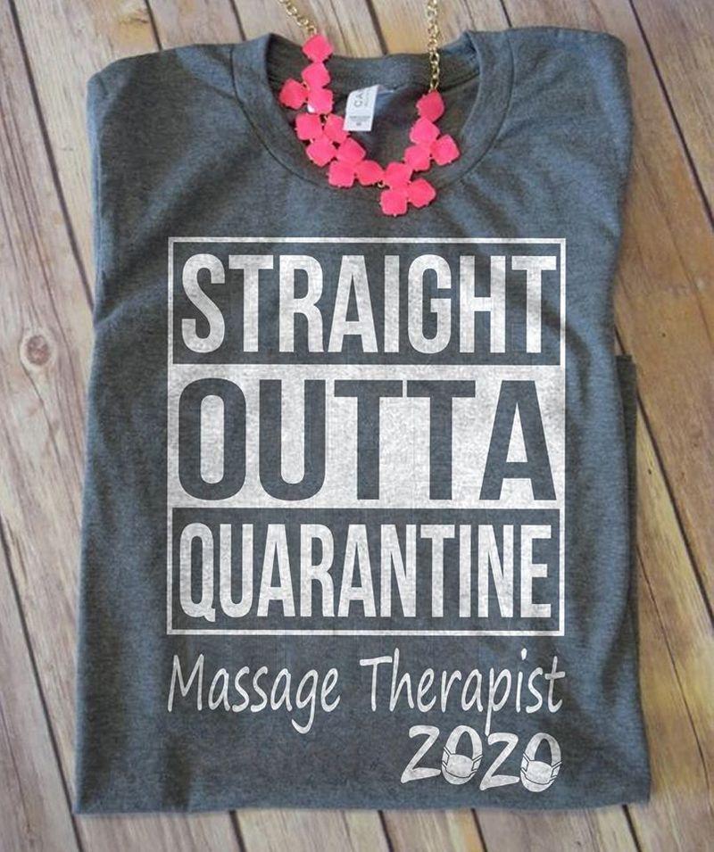 Straight Outta Quarabtine Massage Therapist Gray Shirt A9