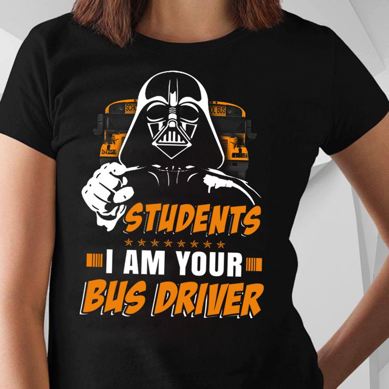 Students I Am Your Bus Driver Star Wars T-shirt Black A9