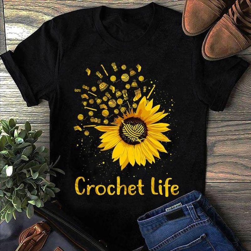 Sunflower Crochet Life T Shirt Gift For Crochet & Knitting Lovers Black T Shirt Men And Women S-6XL Cotton