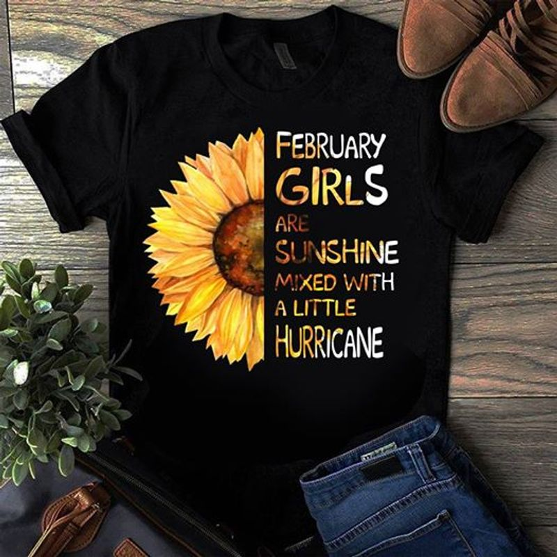 Sunflower February Girls Are Sunshine Mixed With A Little Hurricane T-shirt Black A5