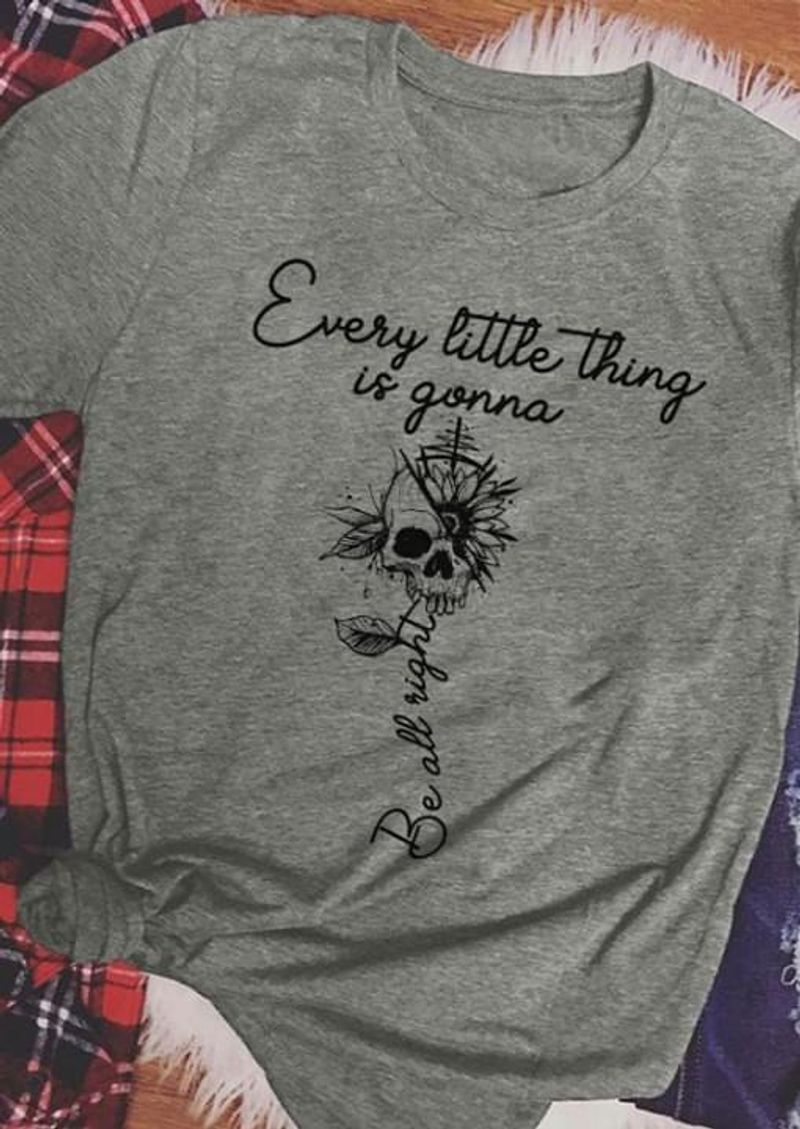 Sunflower Skull Every Little Thing Is Gonna Be All Night Grey T Shirt Men/ Woman S-6XL Cotton