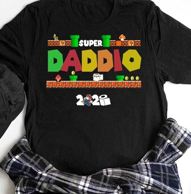 Super Daddio Super Mario Bros Nintendo Best Gifts For Super Mario Fans Black T Shirt S-6xl Mens And Women Clothing