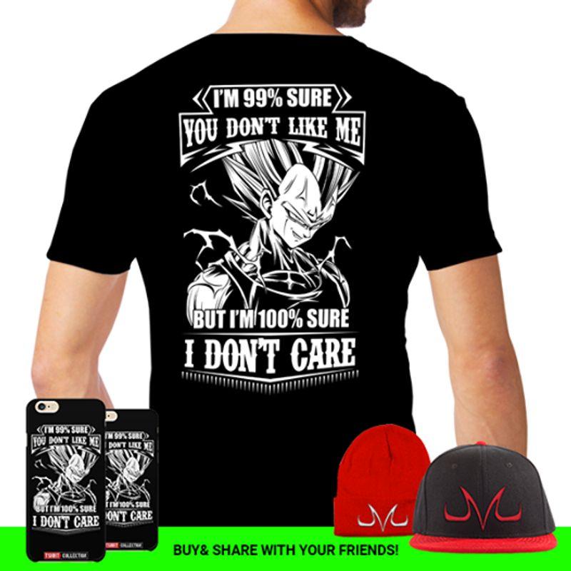 Super Saiyan Majin Vegeta I Am 99 Sure You Don T Like Me But I Am 100 Sure I Don T Care T Shirt Black
