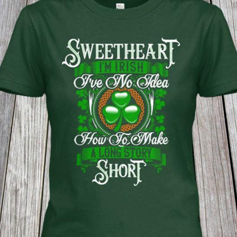 Sweetheart I'm Rich I've No Idea How To Make A Long Story Short T-shirt Green A5