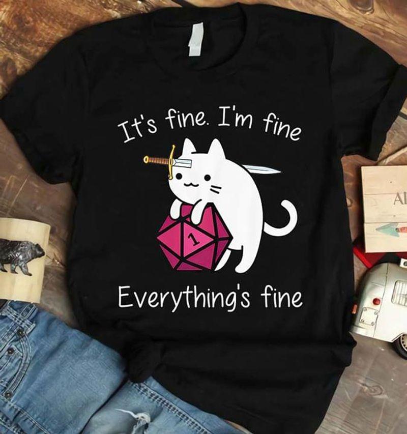 Sword On Cat'S Head D&D It'S Fine I'M Fine Everything'S Fine Love Game Black T Shirt Men And Women S-6XL Cotton