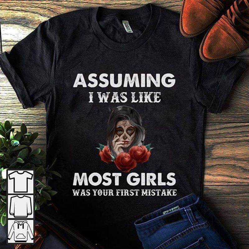 Tattoo Girl Flower Assuming I Was Like Most Girls Was Your First Mistake Black T Shirt Men/ Woman S-6XL Cotton