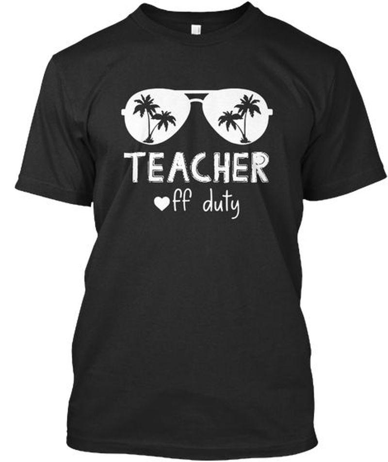 Teacher Off Duty T-shirt Black