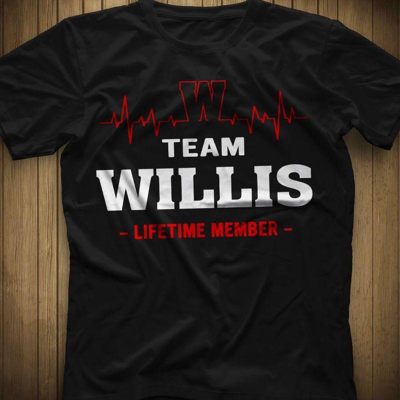 Team Willis Life Time Member  T-shirt Black B1