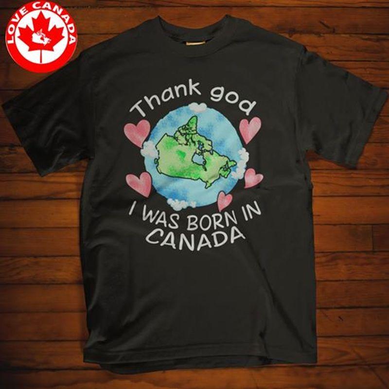 Thank God I Was Born In Canada T Shirt Black A5