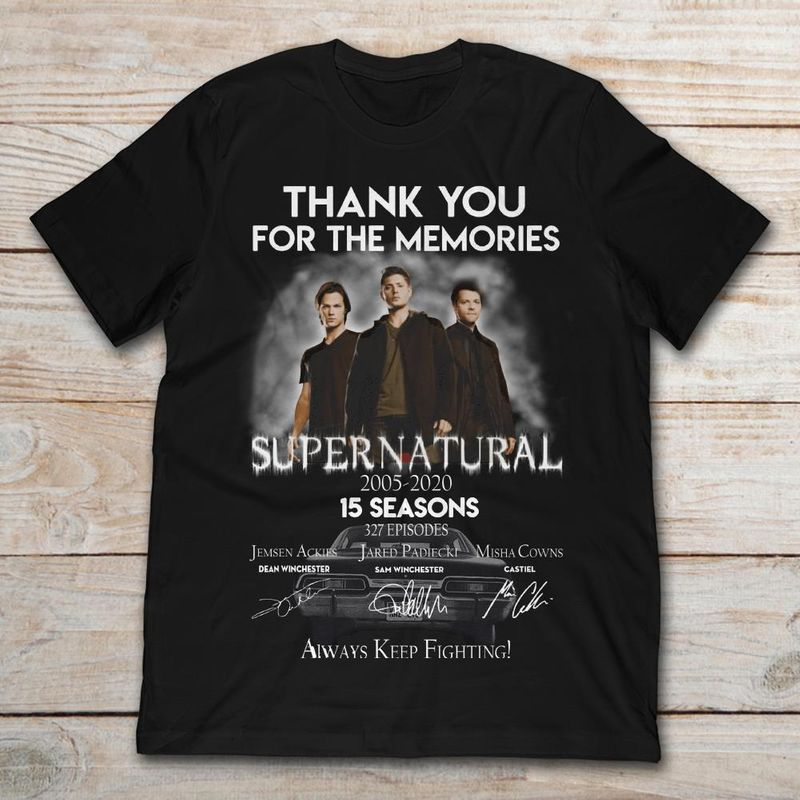 Thank You For The Memories Supernatural 2005-2020 15 Seasons 327 Episodes Always Keep Fighting T Shirt Black
