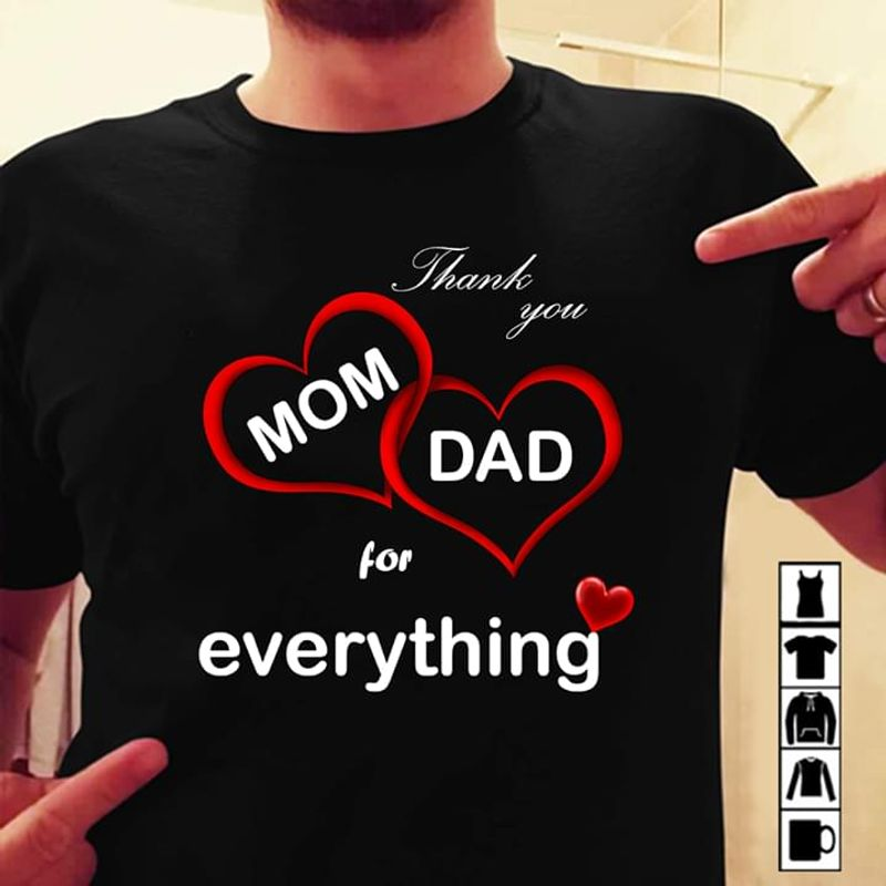 Thank You Mom And Dad For Everything Black T Shirt Men/ Woman S-6XL Cotton