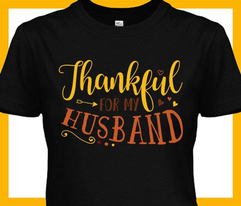 Thankful For My Husband T Shirt Black A8