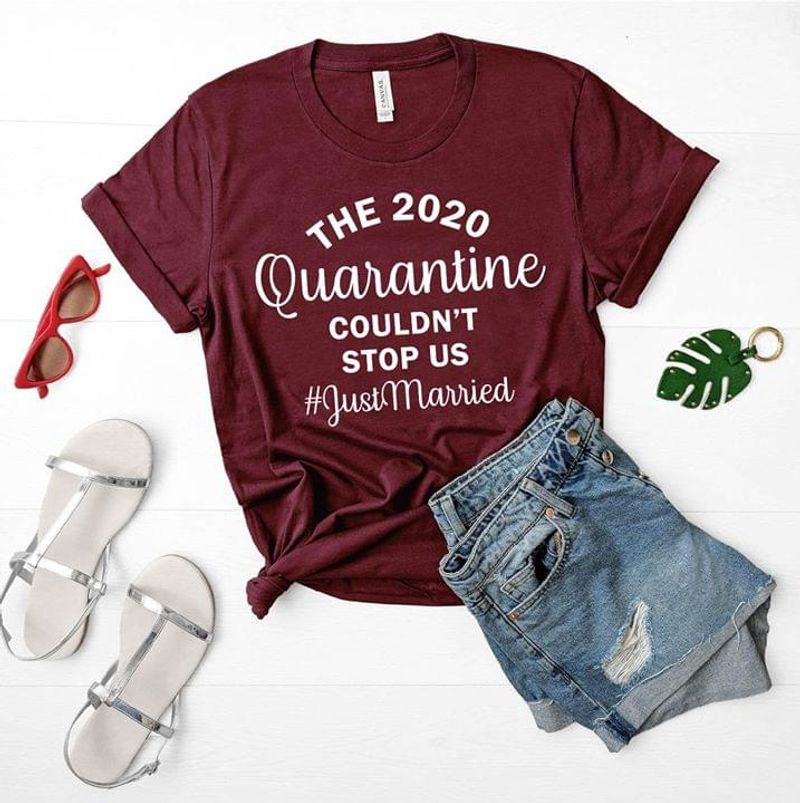 The 2020 Quarantine Couldn'T Stop Us Just Married Red T Shirt Men And Women S-6XL Cotton