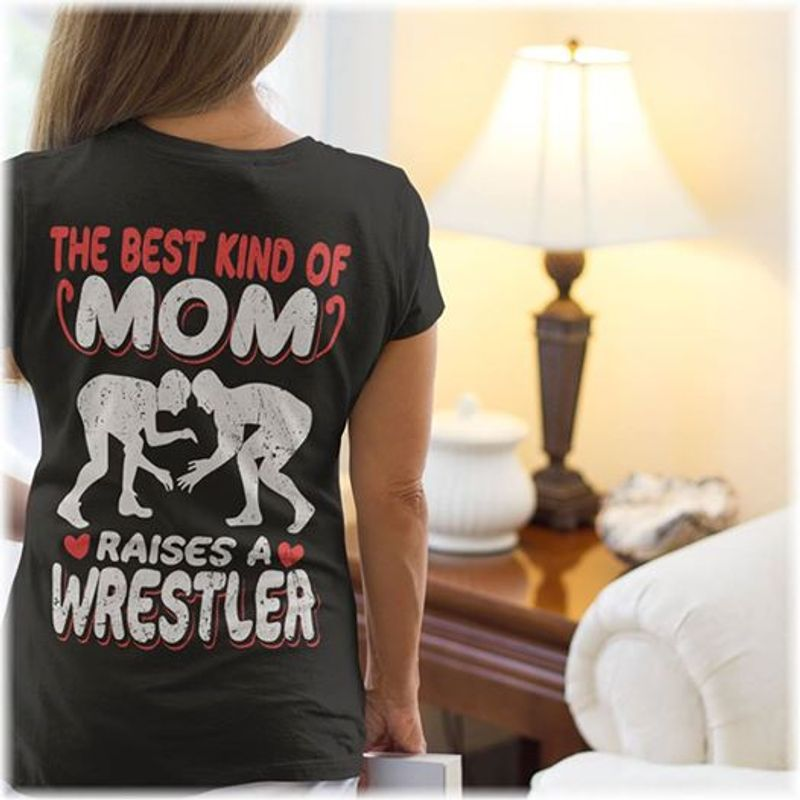 The Best Kind Of Mom Raises A Wrestler T-shirt Black A4