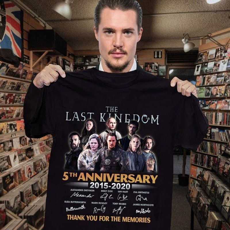 The Last Kingdom 5th Anniversary Thank You For The Memories The Last Kingdom Fans Gift Black T Shirt Men And Women S-6xl Cotton