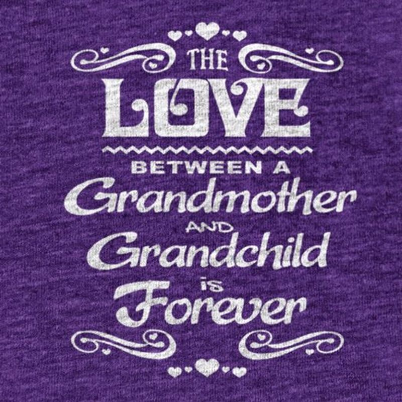 The Love Between A Grandmother And Grandchild Is Forever  T-shirt Purple A5