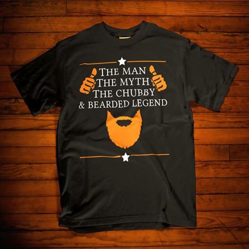 The Man The Myth The Chubby Bearded Legend T-Shirt Black A8