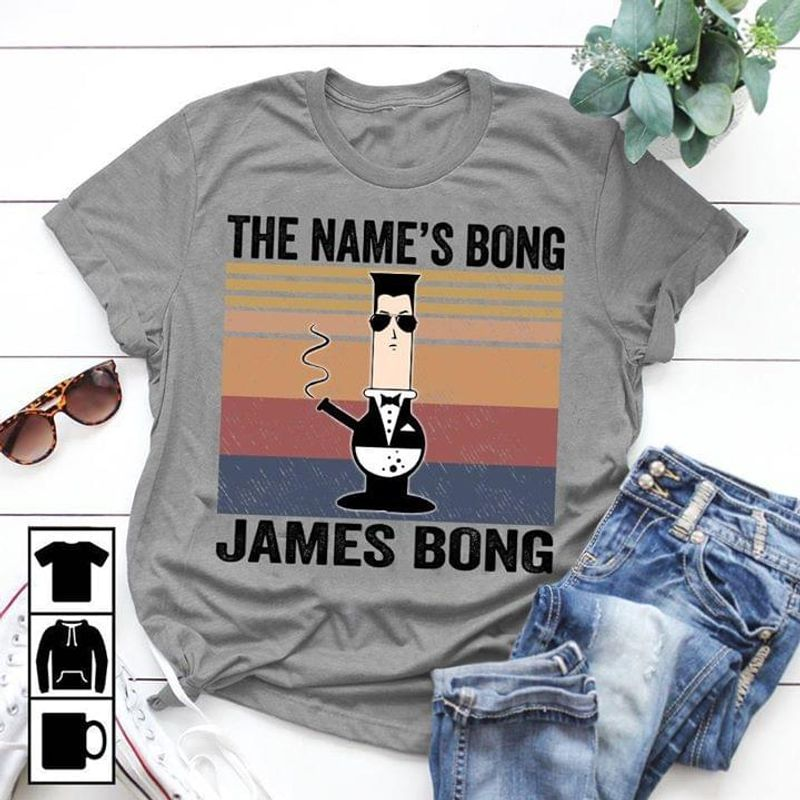 The Name'S Bong James Bong Vintage Interesting Gift For Youth Wear Out The Street Sport Grey Shirt