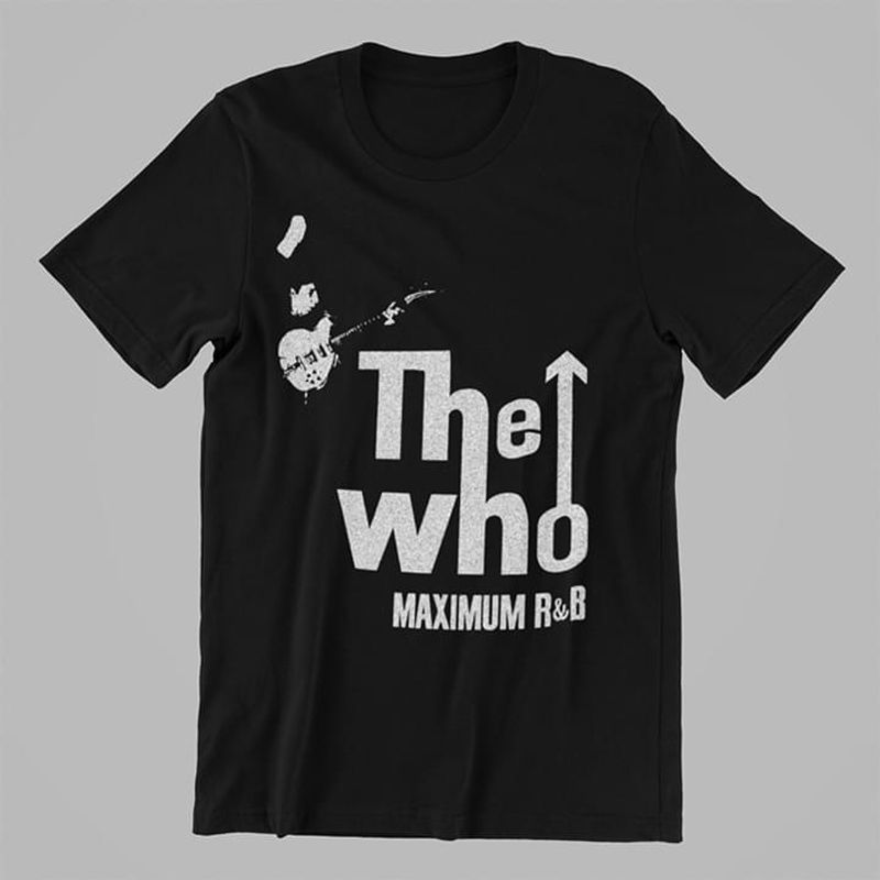 The Who Maximum R&B Male Playing Guitar Awesome Gift For Music Lovers Black T Shirt Men And Women S-6XL Cotton