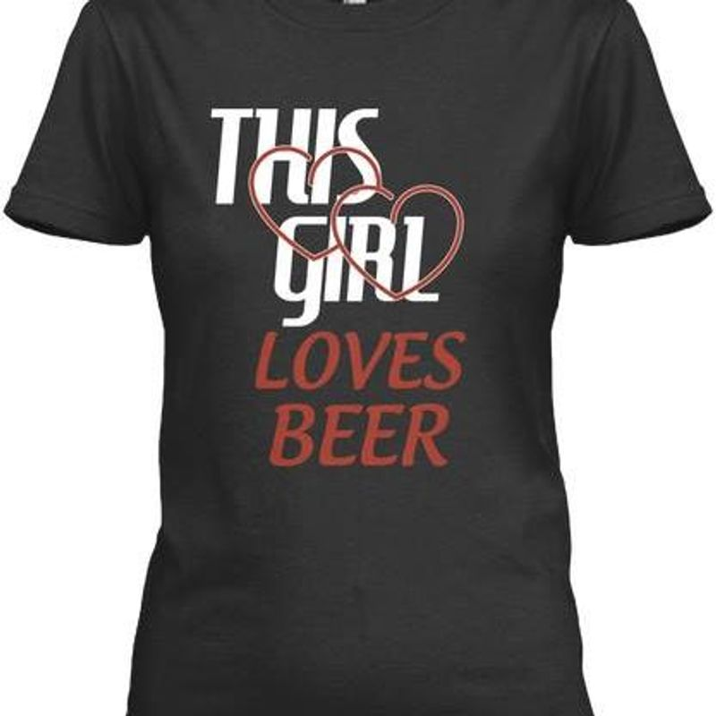 This Girl Loves Beer T-shirt Black A8