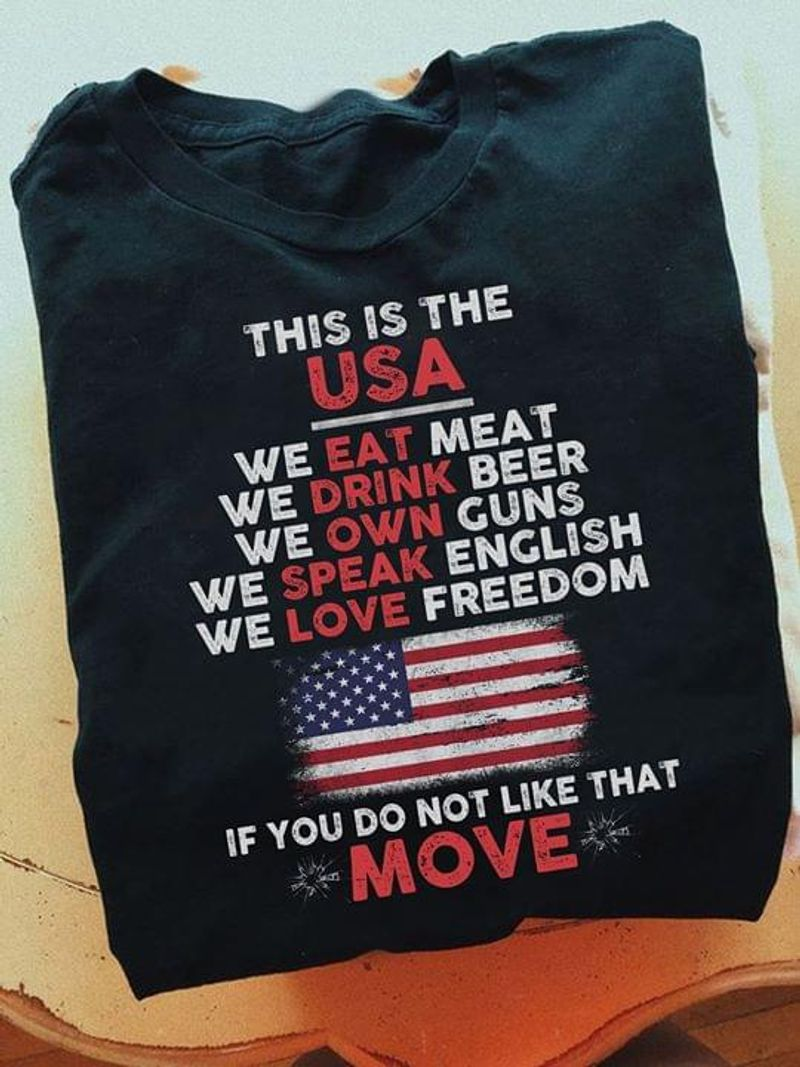 This Is The Usa We Eat Meat Drink Beer Own Guns Speak English Love Freedom Black T Shirt Men And Women S-6XL Cotton