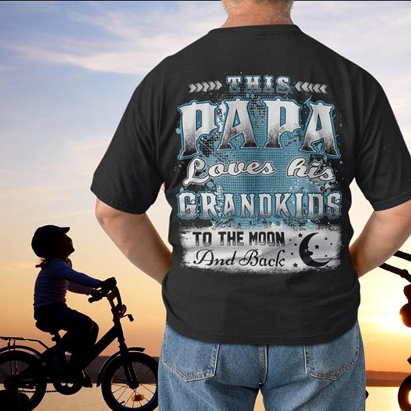 This Papa Loves His Grandkids Tho The Moon And Back T-shirt Black A8