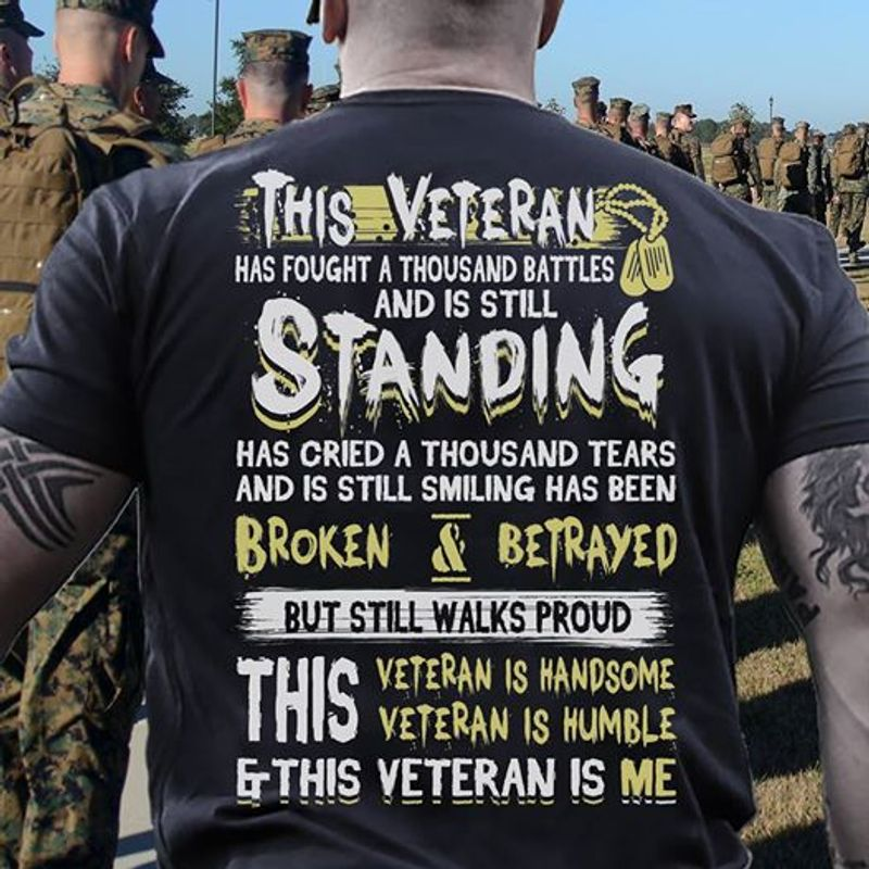 This Veteran Has Fought A Thousand Battles And Is Still Standing  T- Shirt Black A5
