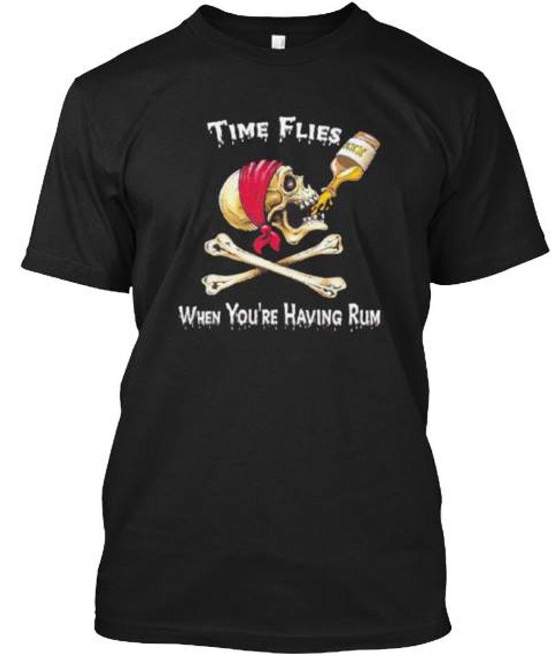 Time Flies When You Re Having Rum Dangerous Of Death T Shirt Black A4