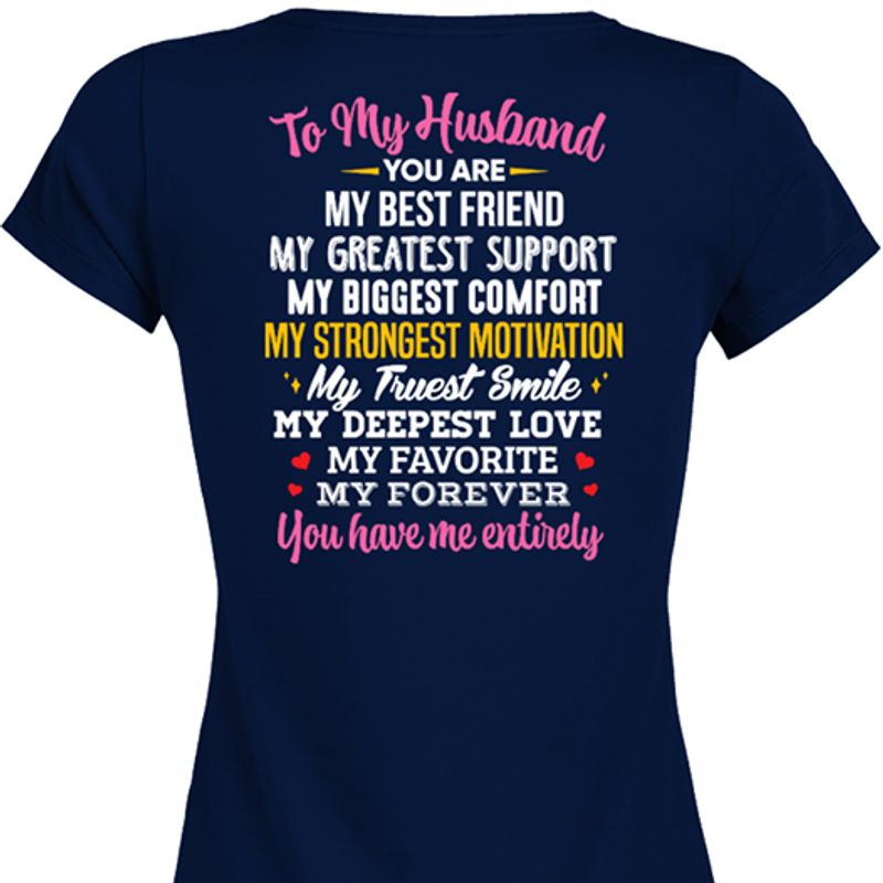 To My Husband You Are My Best Friend My Greatest Support My Biggest Comfort My Strongest T Shirt Black A8