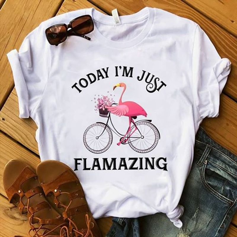 Today Im Just Flamazing T Shirt White A8