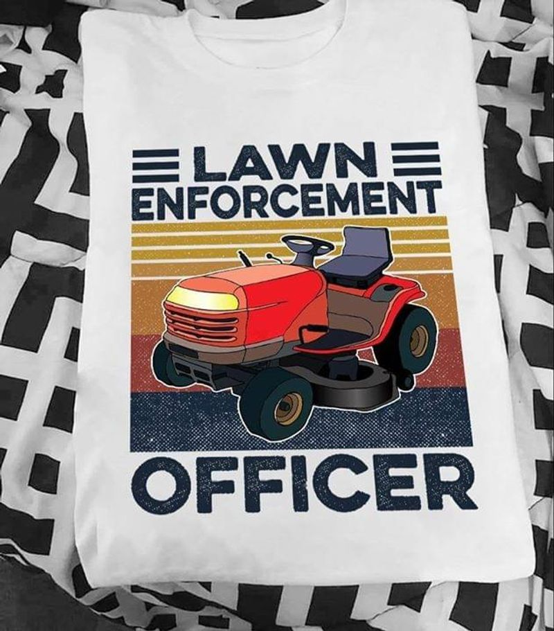 Tractor Farmer Lawn Enforcement Officer Funny Quote Vintage Farm Love Farmer Gift White T Shirt Men And Women S-6XL Cotton