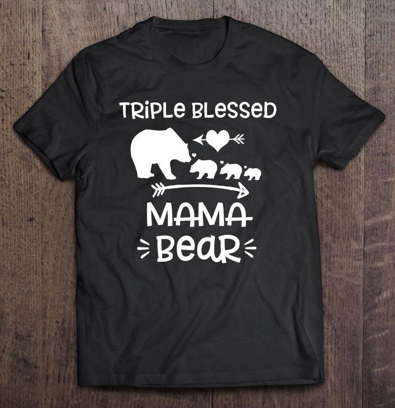 Triple Blessed Mama Bear Bear Mom With Three Kids T-Shirt