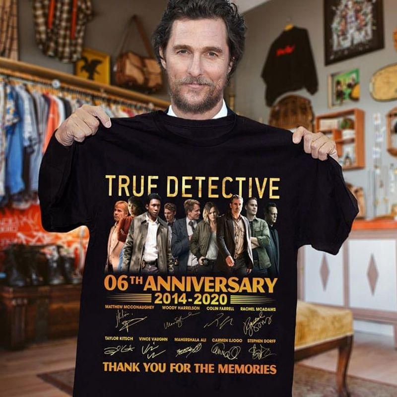 True Detective Fans 06th Anniversary Thank You For The Memories Signature Black T Shirt Men And Women S-6xl Cotton