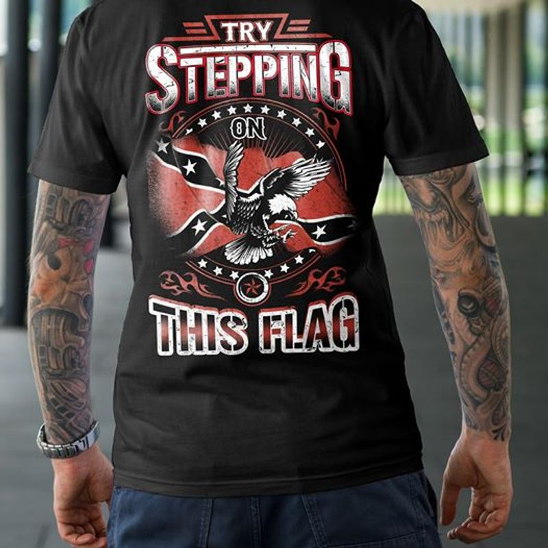 Try Stepping On This Flag  T Shirt Black A5