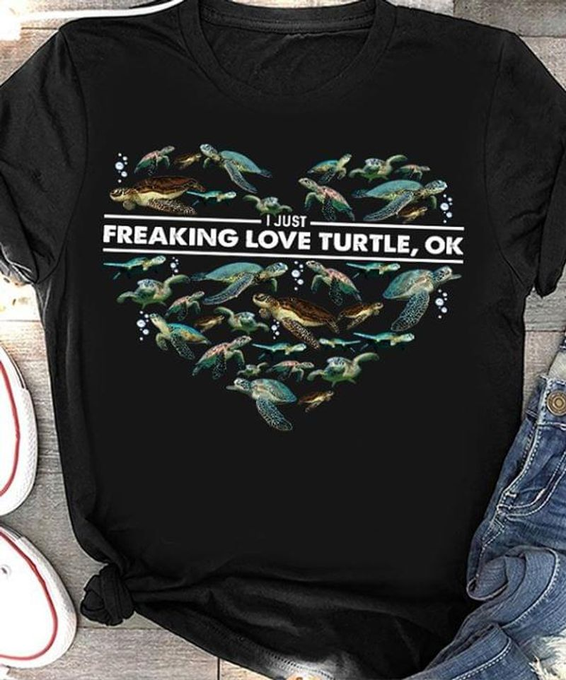 Turtle I Just Freaking Love Turtle Black T Shirt Men And Women S-6XL Cotton