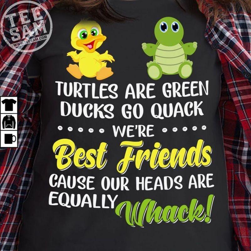 Turtles Are Green Ducks Go Quack Best Friends Funny Gift For Best Friends Black T Shirt Men/ Woman S-6XL Cotton