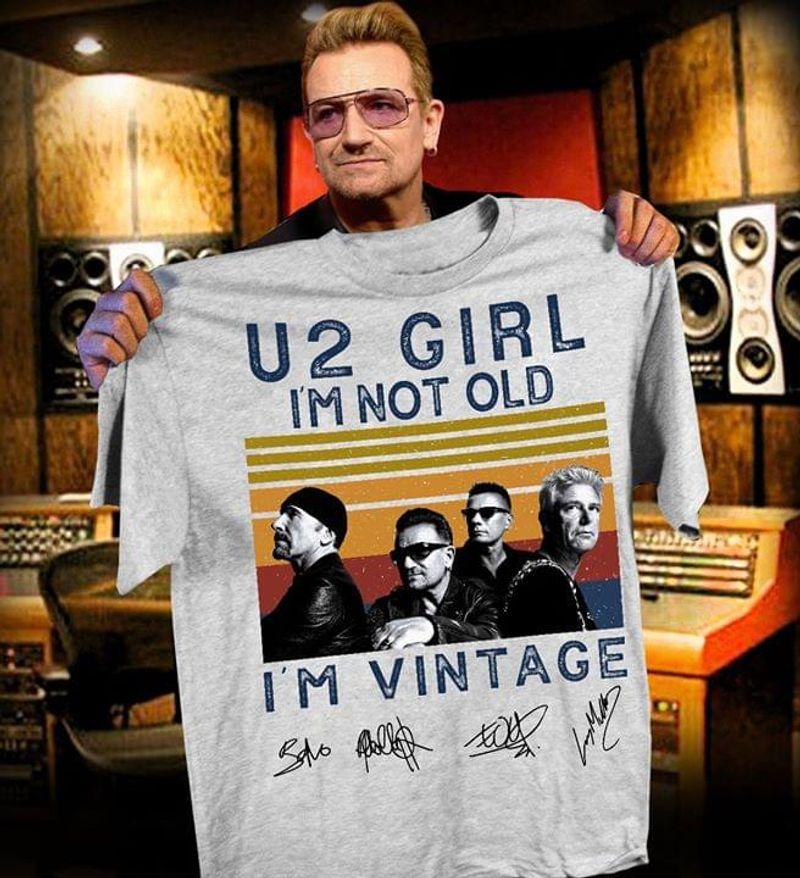 U2 Girl Shirt I'm Not Old I'm Vintage Signature Sport Grey Sport Grey T Shirt Men And Women S-6XL Cotton