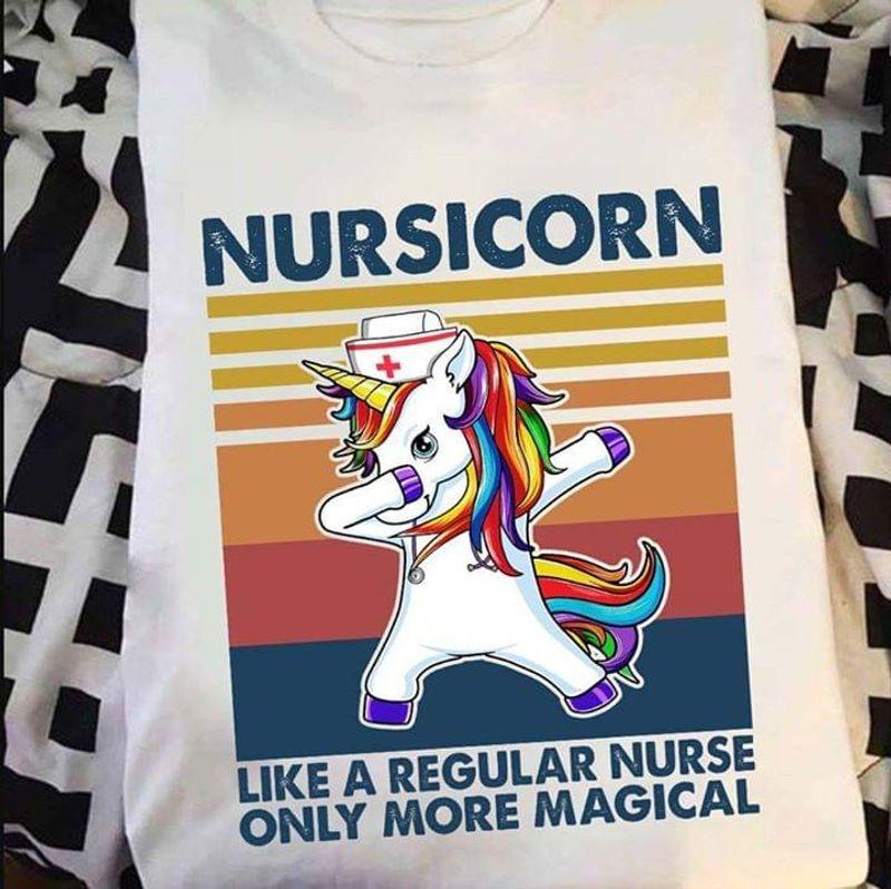 Unicorn Nursicorn Like A Regular Nurse Only More Magical Retro Vintage White T Shirt S-6xl Mens And Women Clothing