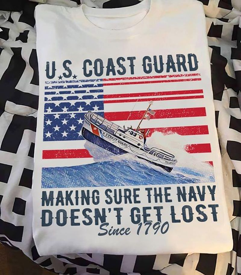 US Coast Guard Making Sure The Navy Doesn't Get Lost Independence Day 4th Of July White T Shirt Men/ Woman S-6XL Cotton