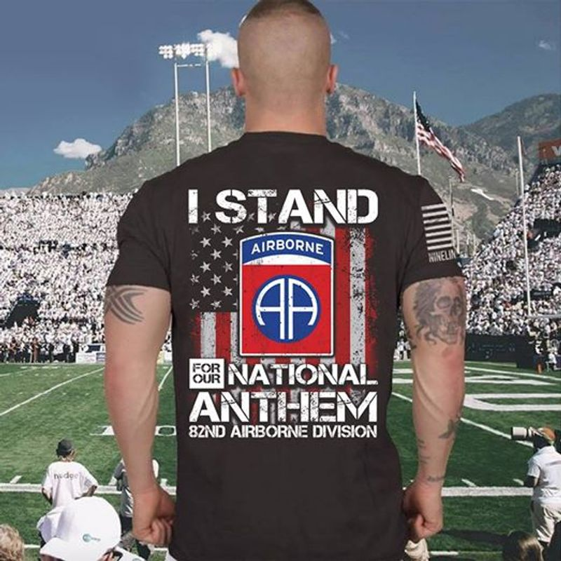 Usa Flag I Stand For Our National Anthem 82nd Airborne Division T-shirt Black A5