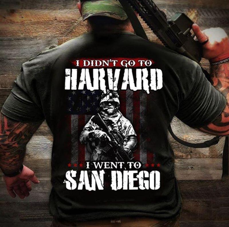 Veteran I Didn't Go To Harvard I Went To San Diego T Shirt Men/ Woman S-6XL Cotton