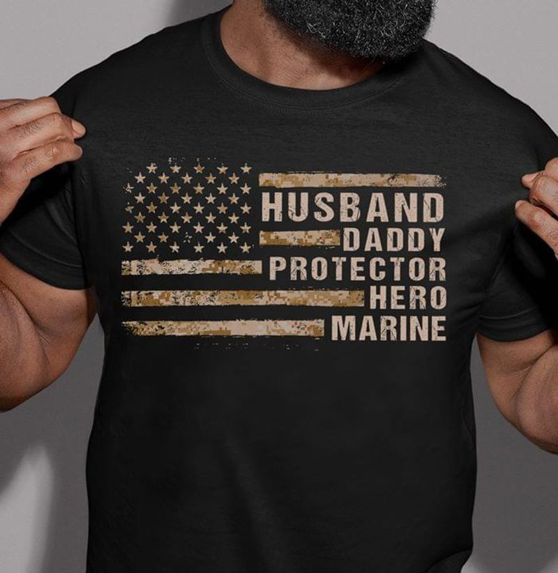 Veteran Nation Flag Of America Husband Daddy Protector Hero Marine Perfect Gifts For Daddy Black T Shirt S-6xl Mens And Women Clothing