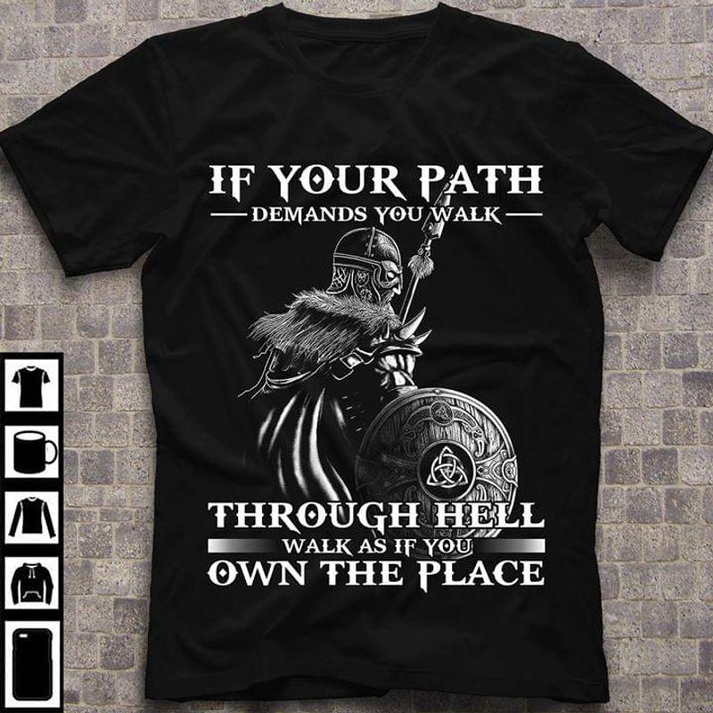 Viking If Your Path Demands You Walk Through Hell T Shirt Black S-6XL Men And Women Clothing