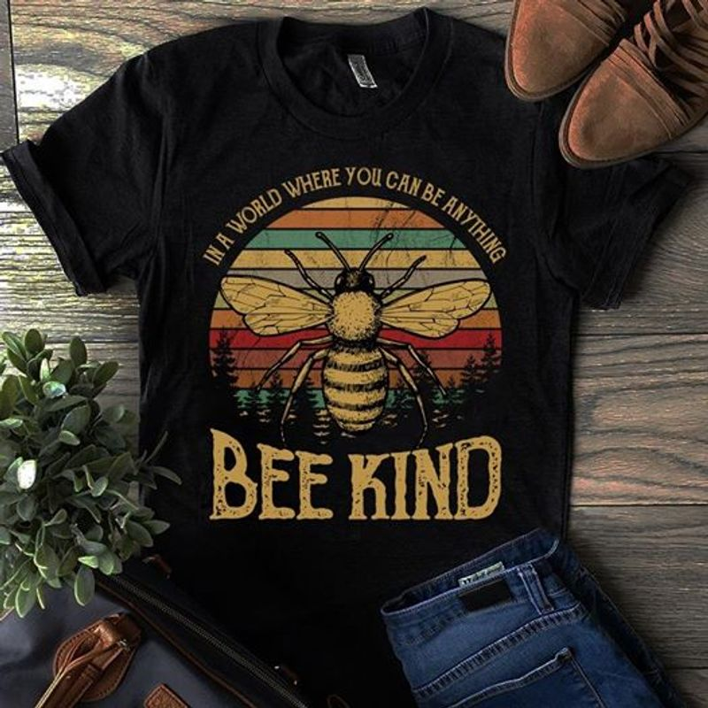 Vintage Bee I A World Where You Can Be Anything Be Kind T-shirt Black A5
