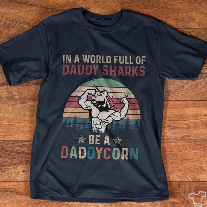 Vintage Daddy Sharks Be A Daddycorn Muscle Rainbow Unicorn Gift On Father's Day Black Shirt