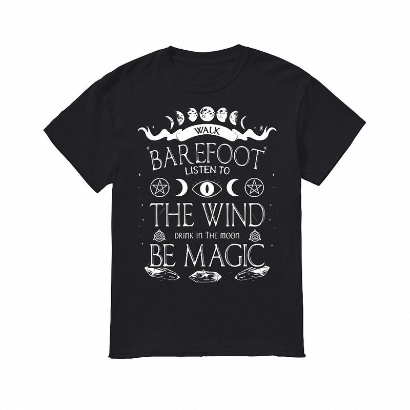 Walk Barefoot Listen To The Wind Drink In The Moon Be Magic T Shirts Black
