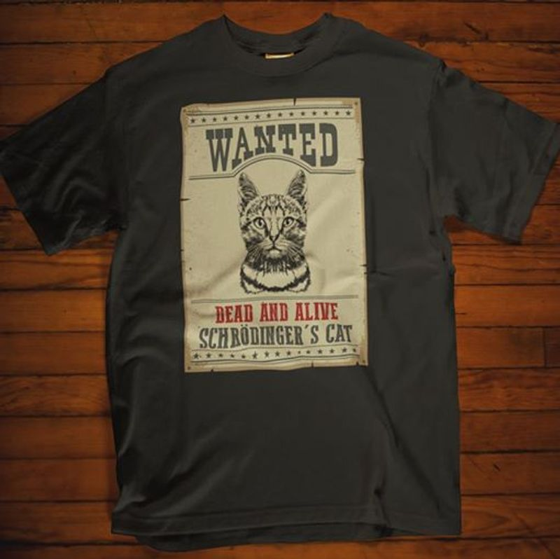 Wanted Dead And Alive Schrodinger S Cat T-shirt Black A8