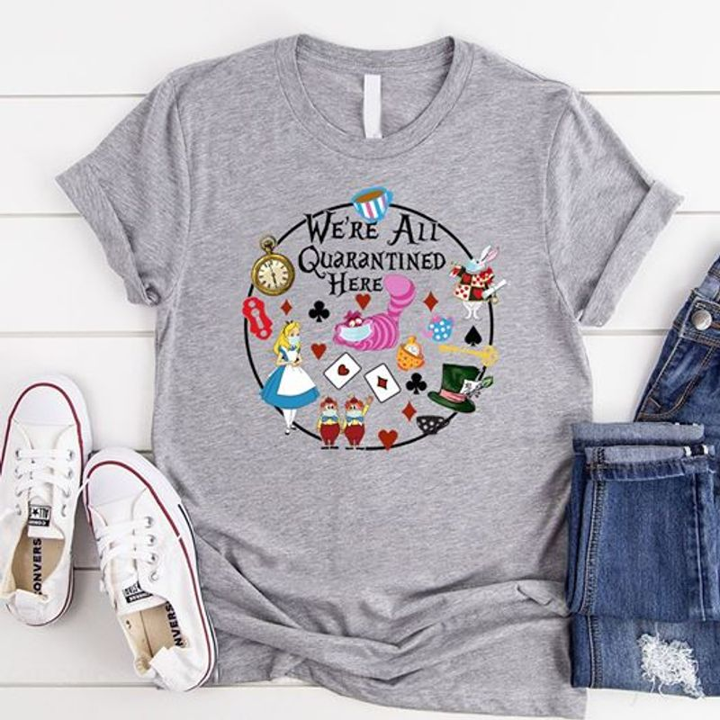 We Are All Quarantined Here T Shirt Grey B1