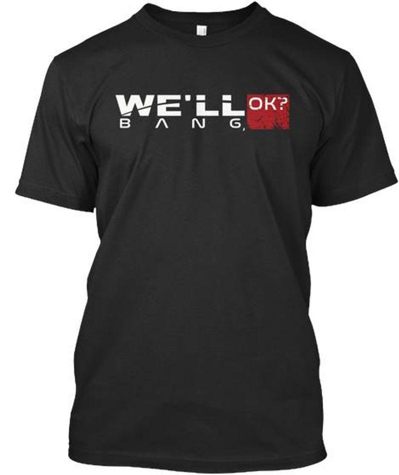 We'll Bang Ok T-shirt Black A5