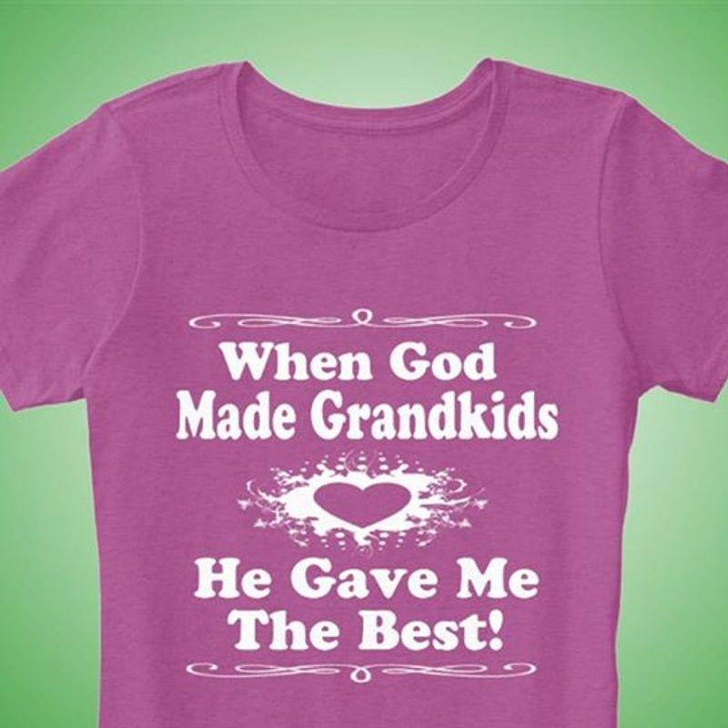 When God Made Grandkids He Gave Me The Best T-shirt Purple B7